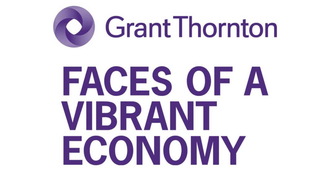Grant Thornton's Faces of a Vibrant Economy